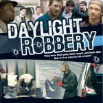 Daylight Robbery 2008 watch online in hindi dubbed movie