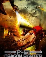 P 51 Dragon Fighter 2014 Watch Full Movie online for free