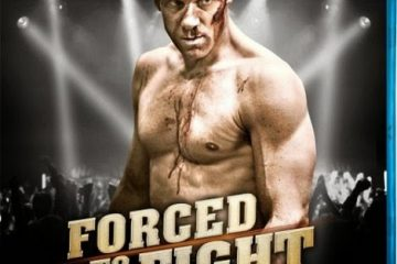 Forced to Fight 2011 Watch Movies Online Free In HD 1080p