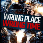 Wrong Place Wrong Time 2021 English Movie 720p HDRip 95MB 800MB Download
