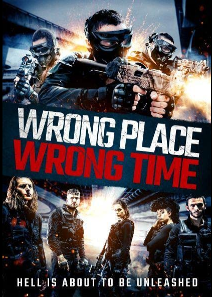 Wrong Place Wrong Time 2021.